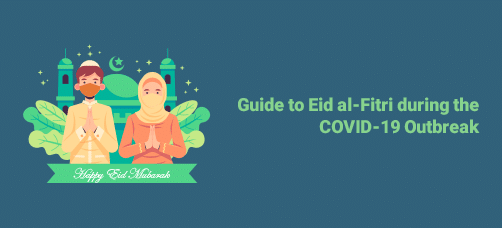 Guide to Eid al-Fitr during the COVID-19 Outbreak
