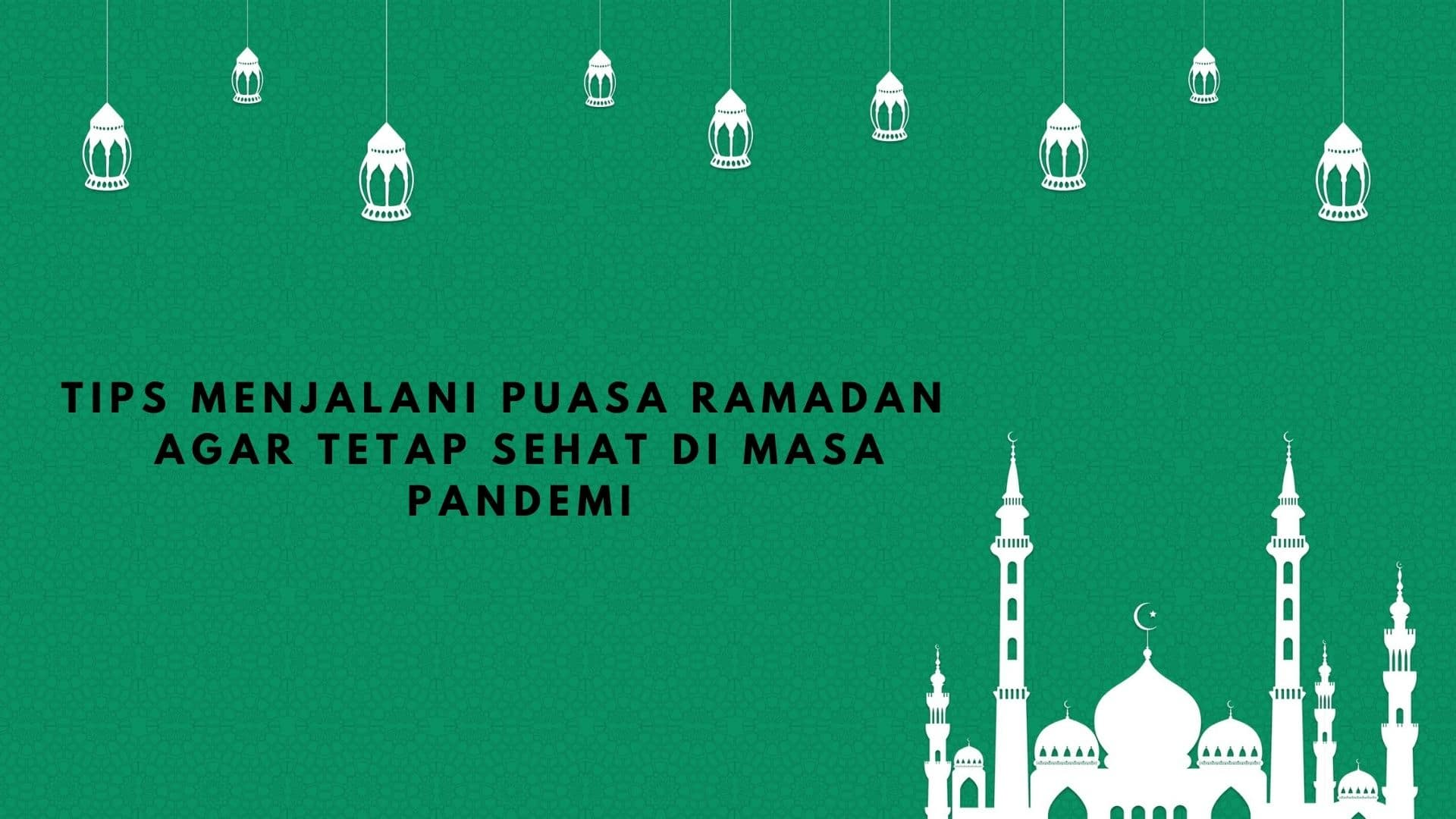 Tips for Ramadan Fasting To Stay Healthy During Pandemic